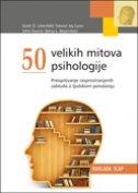 50 VELIKIH MITOVA PSIHOLOGIJE - skupina autora