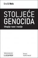 STOLJEĆE GENOCIDA - Utopije rase i nacije - eric d. weitz