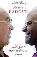 KNJIGA RADOSTI - Trajna sreća u promjenjivom svijetu -  dalai lama, desmond tutu