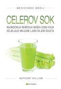 CELEROV SOK - Najmoćnija remedija našeg doba koja iscjeljuje milijune ljudi diljem svijeta - anthony william
