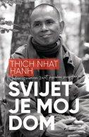 SVIJET JE MOJ DOM - Jedan izniman život posvećen suosjećanju - thich nhat hanh
