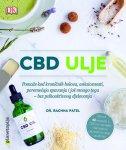 CBD ULJE - Pomaže kod kroničnih bolova, anksioznosti, poremećaja spavanja i još mnogo toga - bez psihoaktivnog djelovanja - sandra hinsliffe, rachna patel