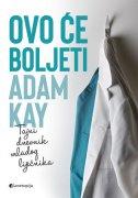 OVO ĆE BOLJETI - Tajni dnevnik mladog liječnika - adam kay