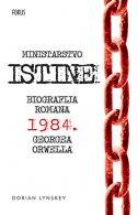 MINISTARSTVO ISTINE - Biografija romana 1984. Georga Orwella