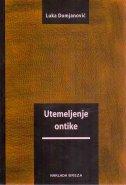 UTEMELJENJE ONTIKE - Predistraživanja ontičkom istraživanju ili negativna ontika - luka domjanović