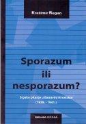 SPORAZUM ILI NESPORAZUM? - Srpsko pitanje u Banovini Hrvatskoj (1939.-1941.) - krešimir regan