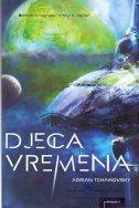 DJECA VREMENA - adrian tchaikovsky
