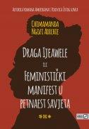 DRAGA IJEAWELE ILI FEMINISTIČKI MANIFEST U PETNAEST SAVJETA - chimamanda ngozi adichie