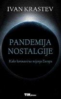 PANDEMIJA NOSTALGIJE - Kako koronavirus mijenja Europu - ivan krastev
