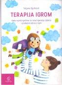 TERAPIJA IGROM - Kako razviti vještine za razumijevanje djeteta i produbiti odnos s njim - tatjana gjurković
