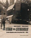 OD TINA DO STRIJELE - Izrada oklopnih vozila u Hrvatskoj 1991.-1995. - boris gregurić, zlatko ivković
