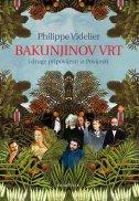 BAKUNJINOV VRT i druge pripovijesti iz Povijesti - philippe videlier