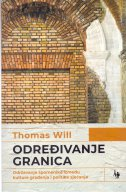 ODREĐIVANJE GRANICA - održavanje spomenika između kulture i politike sjećanja - thomas will