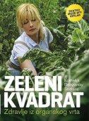 ZELENI KVADRAT - zdravlje iz organskog vrta - kornelija benyovsky šoštarić