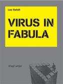 VIRUS IN FABULA - leo rafolt