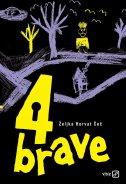 4 BRAVE - željka horvat čeč