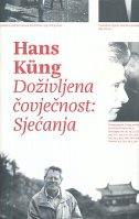 DOŽIVLJENA ČOVJEČNOST: SJEĆANJA - hans kung
