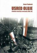 USRED OLUJE - Politička tranzicija u Hrvatskoj 1989./90. - davor pauković