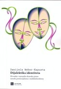 DIJALEKTIKA IDENTITETA - Hrvatsko i njemačko dramsko pismo između postsocijalizma multikulturalizma - danijela weber kapusta