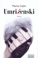 UMRI ŽENSKI - Drame - marina vujčić