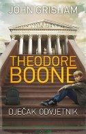 THEODORE BOONE - Dječak odvjetnik - john grisham