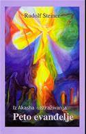 IZ AKASHA - ISTRAŽIVANJA - Peto evanđelje - rudolf steiner