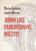 JEDNO LICE PARKINSONOVE BOLESTI - marina baričević, sandra morović