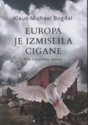 EUROPA JE IZMISLILA CIGANE - priča o fascinaciji i preziru - klaus-michael bogdal