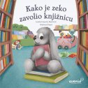 KAKO JE ZEKO ZAVOLIO KNJIŽNICU - ivanka ferenčić martinčić, nikolina (ilustr.) dinješ