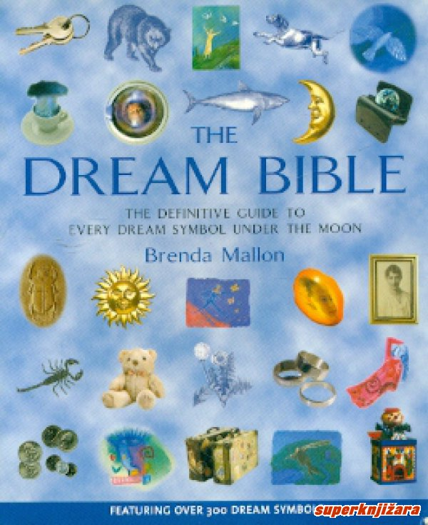 THE DREAM BIBLE The Definitive Guide to Every Dream Symbol Under the Moon (eng.)-0