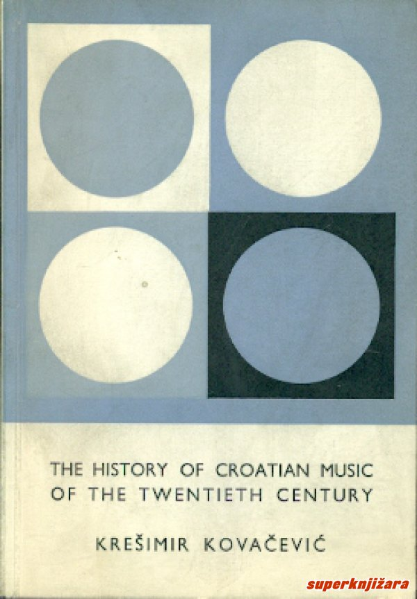 THE HISTORY OF CROATIAN MUSIC OF THE TWENTIETH CENTURY (eng.)-0