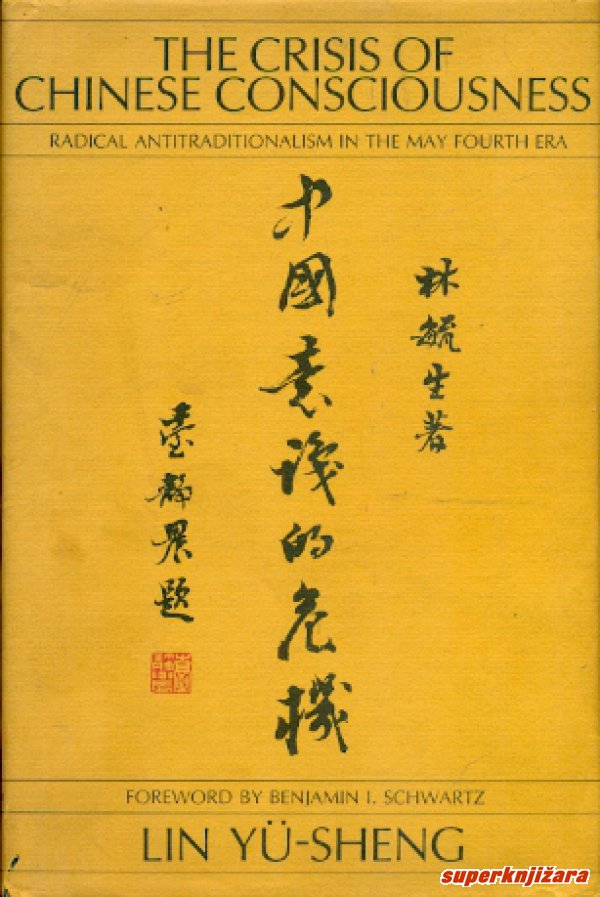 THE CRISIS OF CHINESE CONSCIOUSNESS - radical antitraditionalism in the may fourth era (eng.)-0