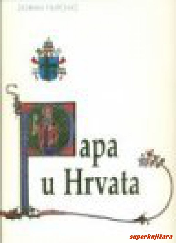 PAPA U HRVATSKOJ / THE POPE AMONG CROATS (hrv.,eng.)-0