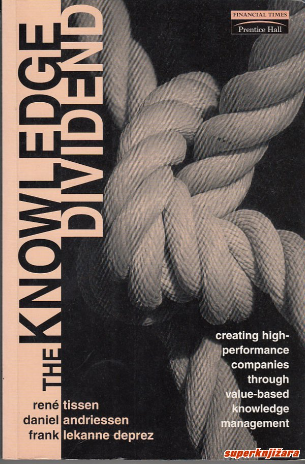 THE KNOWLEDGE DIVIDEND - creating high-performance companies through value-based knowledge management (eng.)-0