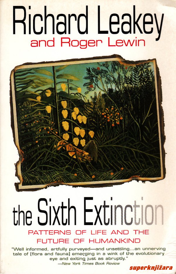 THE SIXTH EXTINCTION: PATTERNS OF LIFE AND THE FUTURE OF MANKIND (engl.)-0