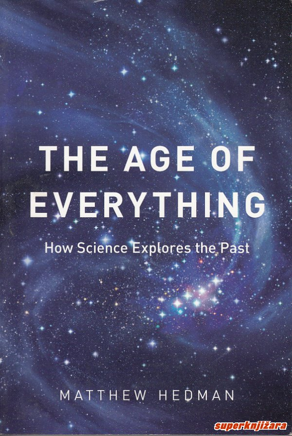 THE AGE OF EVERYTHING - How Science Explores the Past (engl.)-0
