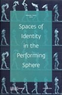 SPACES OF IDENTITY IN THE PERFORMING SPHERE-0