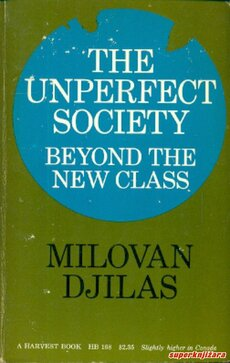 THE UNPERFECT SOCIETY: BEYOND THE NEW CLASS-0