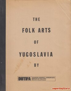 THE FOLK ARTS OF YUGOSLAVIA (eng.)-0