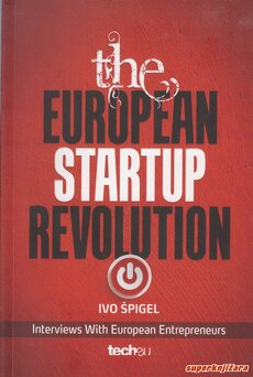 THE EUROPEAN STARTUP REVOLUTION - interviews with european entrepreneurs (eng.)-0